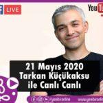 Tarkan Küçükaksu ile Canlı Canlı 21 Mayıs 2020